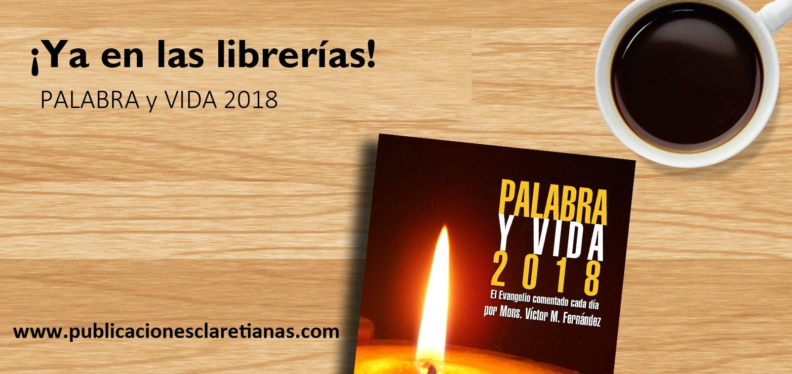 PALABRA Y VIDA 2018, EL EVANGELIO COMENTADO CADA DÍA, YA A LA VENTA EN LAS LIBRERÍAS