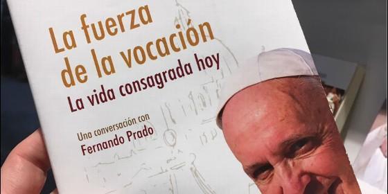 LA FUERZA DE LA VOCACIÓN. UN LIBRO ENTREVISTA CON EL PAPA FRANCISCO